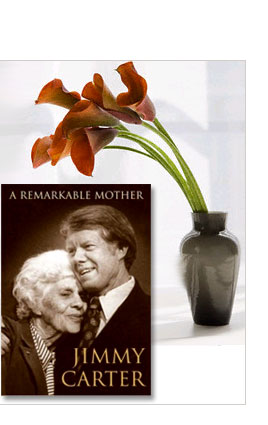 Purchase President Carter's book on his mother, Miss Lillian: 'A Remarkable Mother'